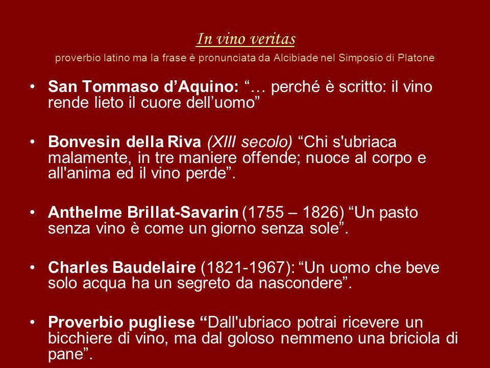 In vino veritas In vino veritas proverbio latino ma la frase è pronunciata da Alcibiade nel Simposio di Platone San Tommaso dAquino: … perché è scritt