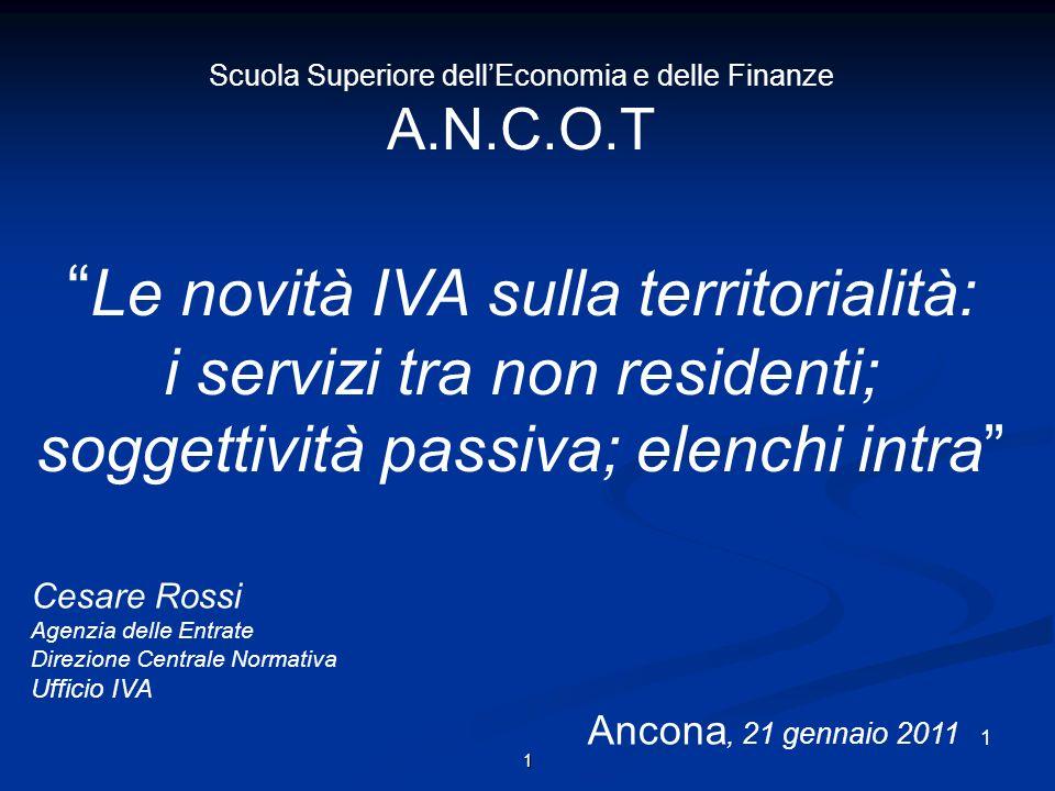 2 Normativa sulla nuova territorialità IVA Direttiva 2008/8/CE: tassazione dei servizi tra non residenti; Direttiva 2008/8/CE: tassazione dei servizi tra non residenti; D.