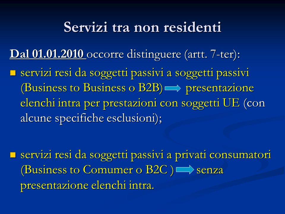 Servizi tra non residenti Dal 01.01.2010 occorre distinguere (artt.