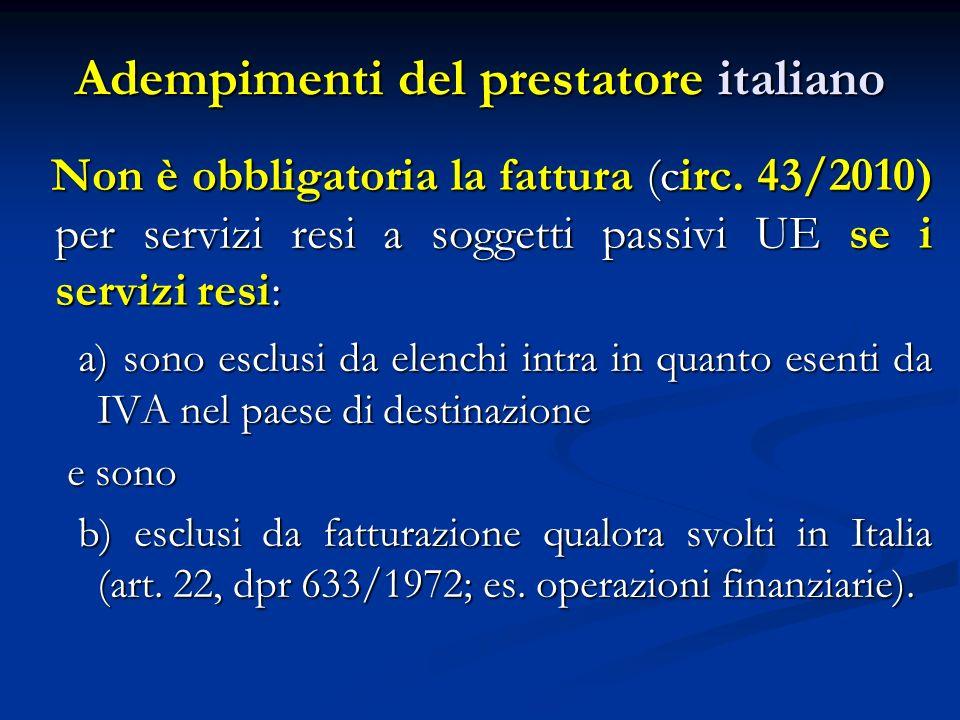 Adempimenti del prestatore italiano Non è obbligatoria la fattura (circ.