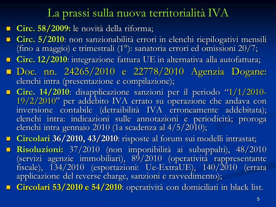 96 Elenchi intra: le prime presentazioni Circolare 5/2010: non sanzionabilità errori compiuti per elenchi da gennaio a maggio 2010 (obblighi mensili) e 1° trimestre 2010 (obblighi trimestrali) a condizione di sanatoria entro il 20/7/2010 ( invio di modelli integrativi).