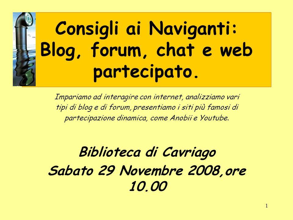 1 Consigli ai Naviganti: Blog, forum, chat e web partecipato.