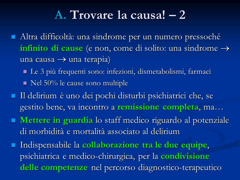 A. Trovare la causa! – 2 Altra difficoltà: una sindrome per un numero pressoché infinito di cause (e non, come di solito: una sindrome una causa una t
