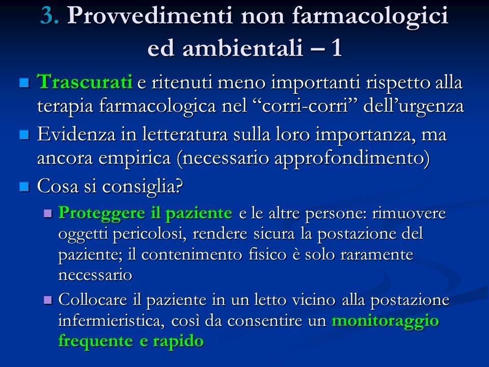 3. Provvedimenti non farmacologici ed ambientali – 1 Trascurati e ritenuti meno importanti rispetto alla terapia farmacologica nel corri-corri dellurg