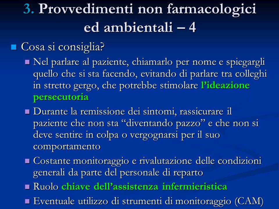 3. Provvedimenti non farmacologici ed ambientali – 4 Cosa si consiglia? Cosa si consiglia? Nel parlare al paziente, chiamarlo per nome e spiegargli qu