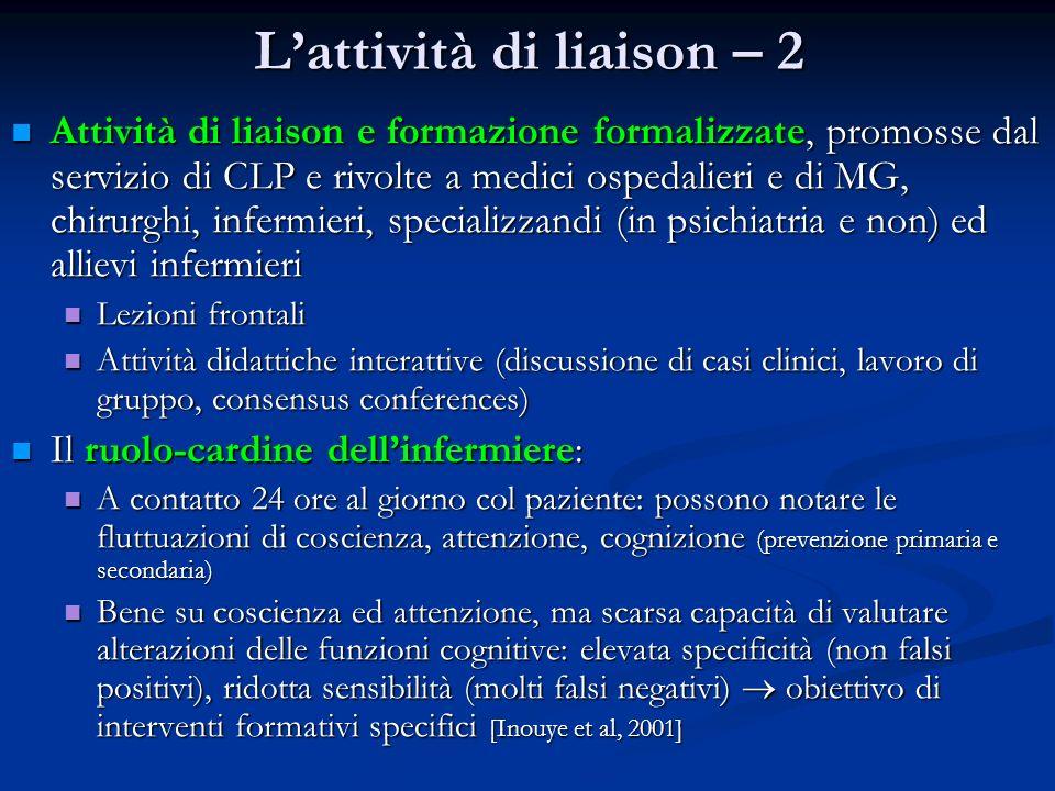 Lattività di liaison – 2 Attività di liaison e formazione formalizzate, promosse dal servizio di CLP e rivolte a medici ospedalieri e di MG, chirurghi