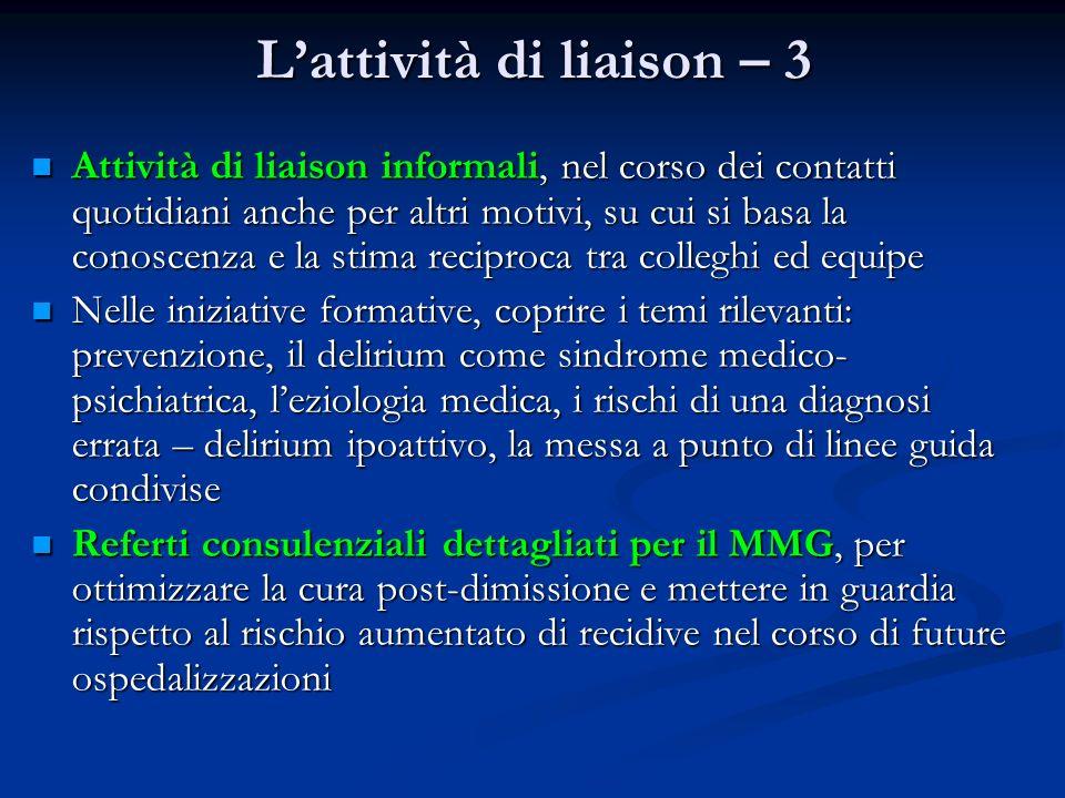Lattività di liaison – 3 Attività di liaison informali, nel corso dei contatti quotidiani anche per altri motivi, su cui si basa la conoscenza e la st