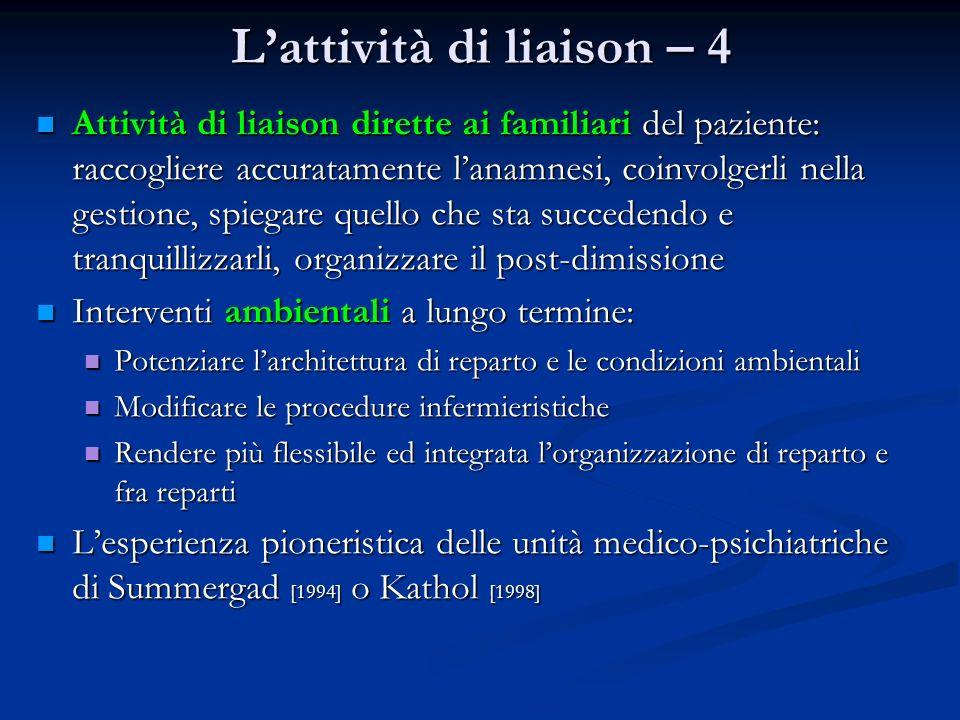 Lattività di liaison – 4 Attività di liaison dirette ai familiari del paziente: raccogliere accuratamente lanamnesi, coinvolgerli nella gestione, spie