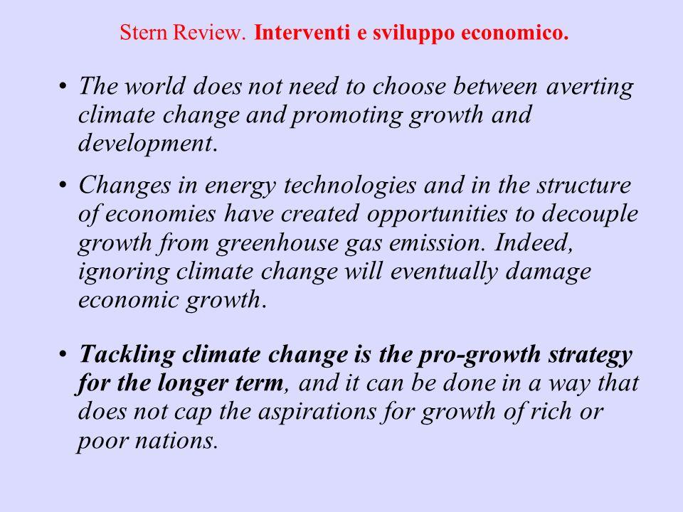 Stern Review. Costi stimati Del non agire: almeno 5% del GDP globale ogni anno per sempre, ma considerando un insieme più ampio di rischi e impatti il