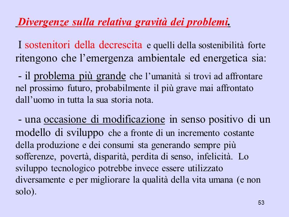 Una definizione di sostenibilità duplice (Vercelli e Borghesi, 2005) Nel rapporto Brundtland si sottolinea come il concetto di sostenibilità implichi
