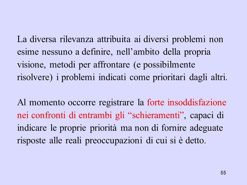 Divergenze sulla relativa gravità dei problemi (2). Altri sostengono allopposto che la decrescita o la sostenibilità forte siano lussi che oltre ai PV