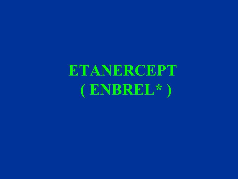 ETANERCEPT ( ENBREL* )