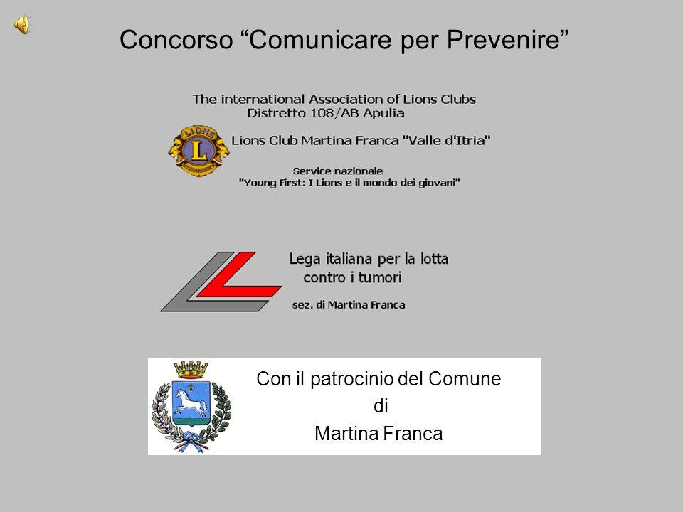 Concorso Comunicare per Prevenire Con il patrocinio del Comune di Martina Franca