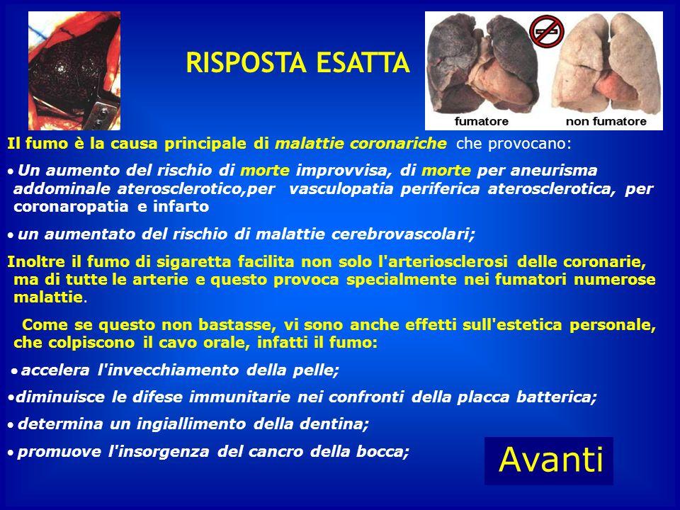 Quali sono i principali rischi del tabagismo? D : Insufficienza renale A : Malattie cardio-vascolari, respiratorie