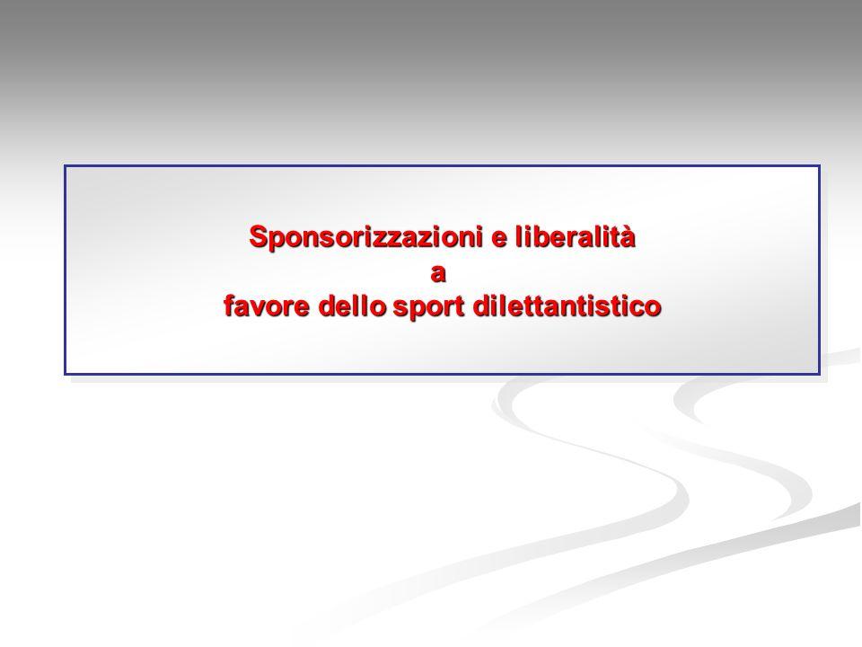 Sponsorizzazioni e liberalità a favore dello sport dilettantistico Sponsorizzazioni e liberalità a favore dello sport dilettantistico