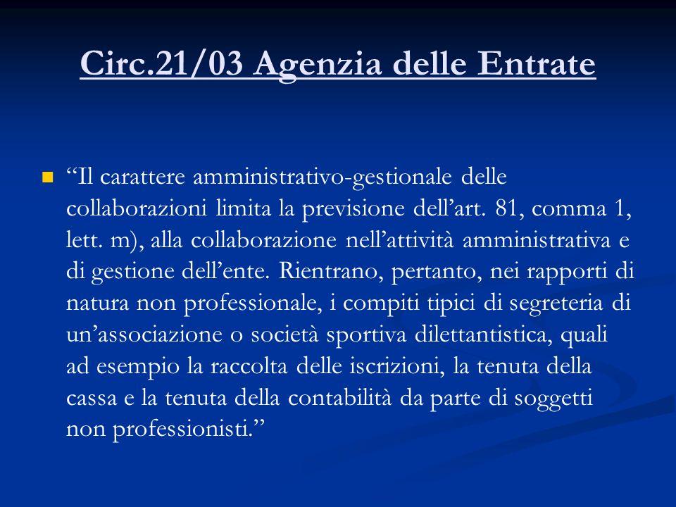Circ.21/03 Agenzia delle Entrate Il carattere amministrativo-gestionale delle collaborazioni limita la previsione dellart.