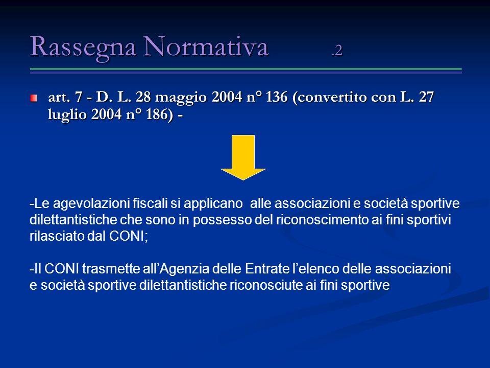 Rassegna Normativa.2 art.7 - D. L. 28 maggio 2004 n° 136 (convertito con L.