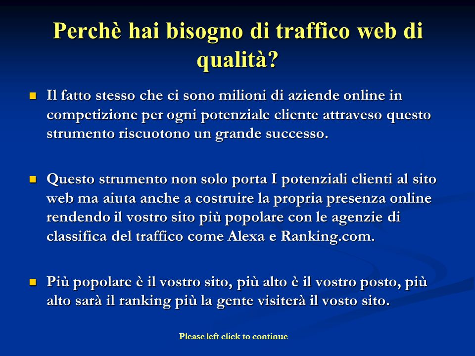 Perchè hai bisogno di traffico web di qualità.