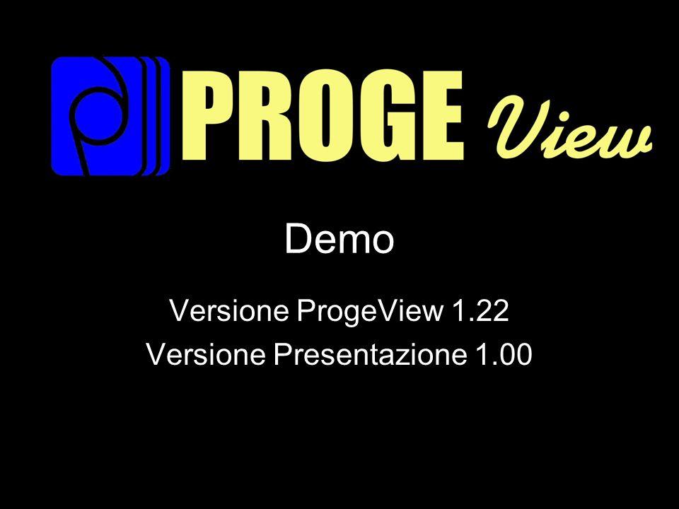 Demo Versione ProgeView 1.22 Versione Presentazione 1.00