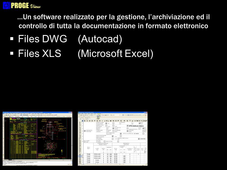 …Un software realizzato per la gestione, larchiviazione ed il controllo di tutta la documentazione in formato elettronico Files DWG (Autocad) Files XLS(Microsoft Excel) Files DOC(Microsoft Word)