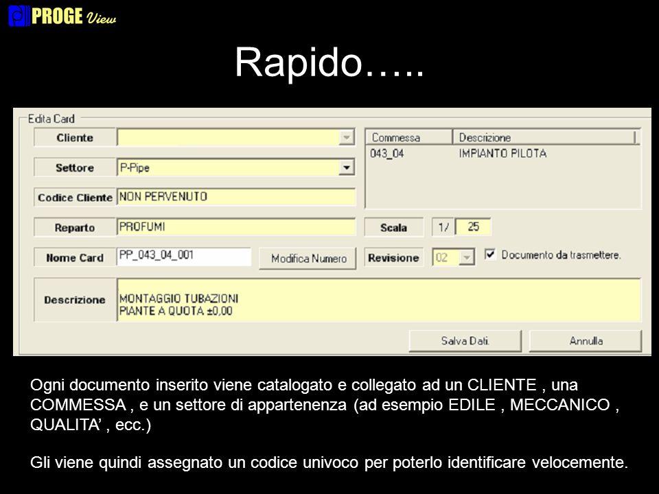 Rapido….. Ogni documento inserito viene catalogato e collegato ad un CLIENTE, una COMMESSA, e un settore di appartenenza (ad esempio EDILE, MECCANICO,