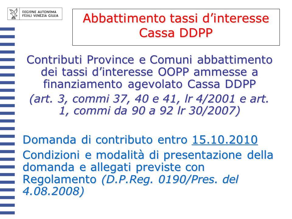 Contributi Province e Comuni abbattimento dei tassi dinteresse OOPP ammesse a finanziamento agevolato Cassa DDPP (art. 3, commi 37, 40 e 41, lr 4/2001