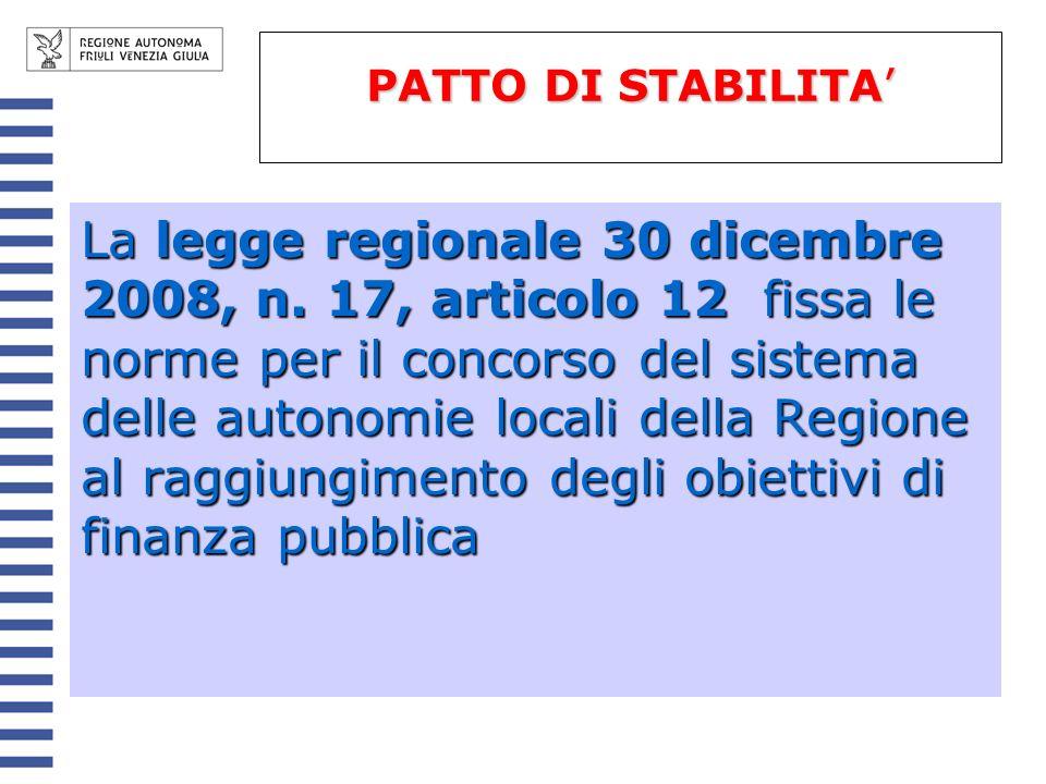 La legge regionale 30 dicembre 2008, n. 17, articolo 12 fissa le norme per il concorso del sistema delle autonomie locali della Regione al raggiungime
