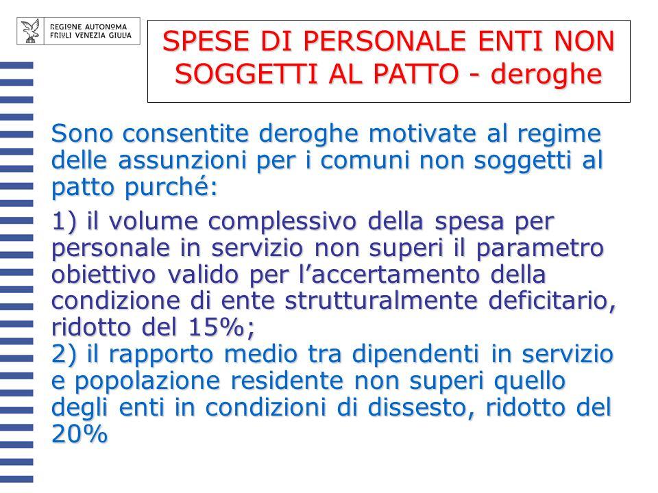 Sono consentite deroghe motivate al regime delle assunzioni per i comuni non soggetti al patto purché: 1) il volume complessivo della spesa per person