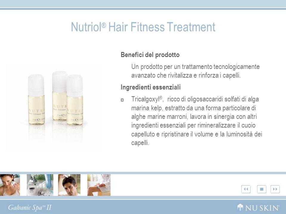 Nutriol ® Hair Fitness Treatment Benefici del prodotto Un prodotto per un trattamento tecnologicamente avanzato che rivitalizza e rinforza i capelli.