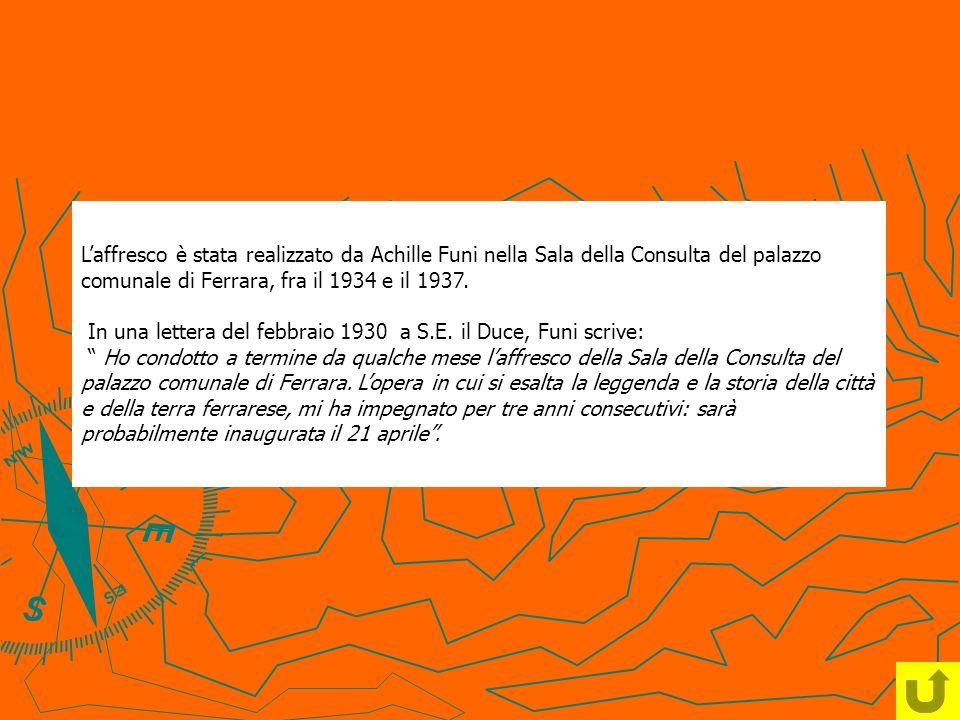Laffresco è stata realizzato da Achille Funi nella Sala della Consulta del palazzo comunale di Ferrara, fra il 1934 e il 1937. In una lettera del febb