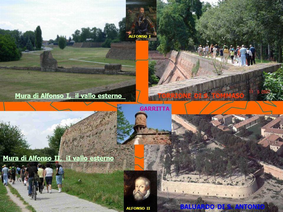 Mura di Alfonso I, il vallo esternoTORRIONE DI S. TOMMASO BALUARDO DI S. ANTONIO Mura di Alfonso II, iI vallo esterno GARRITTA ALFONSO I ALFONSO II