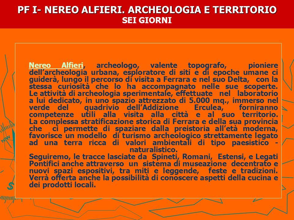 PF I- NEREO ALFIERI. ARCHEOLOGIA E TERRITORIO PF I- NEREO ALFIERI. ARCHEOLOGIA E TERRITORIO SEI GIORNI Nereo Alfieri, archeologo, valente topografo, p