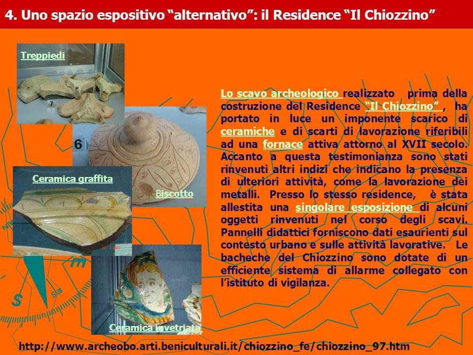 4. Uno spazio espositivo alternativo: il Residence Il Chiozzino Lo scavo archeologico Lo scavo archeologico realizzato prima della costruzione del Res