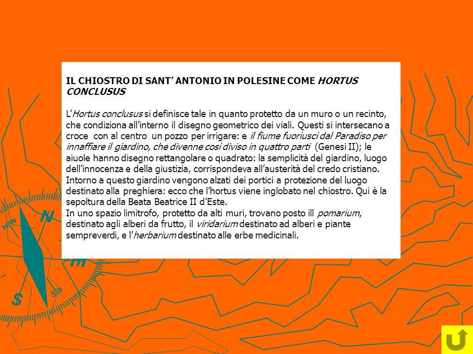 IL CHIOSTRO DI SANT ANTONIO IN POLESINE COME HORTUS CONCLUSUS LHortus conclusus si definisce tale in quanto protetto da un muro o un recinto, che cond