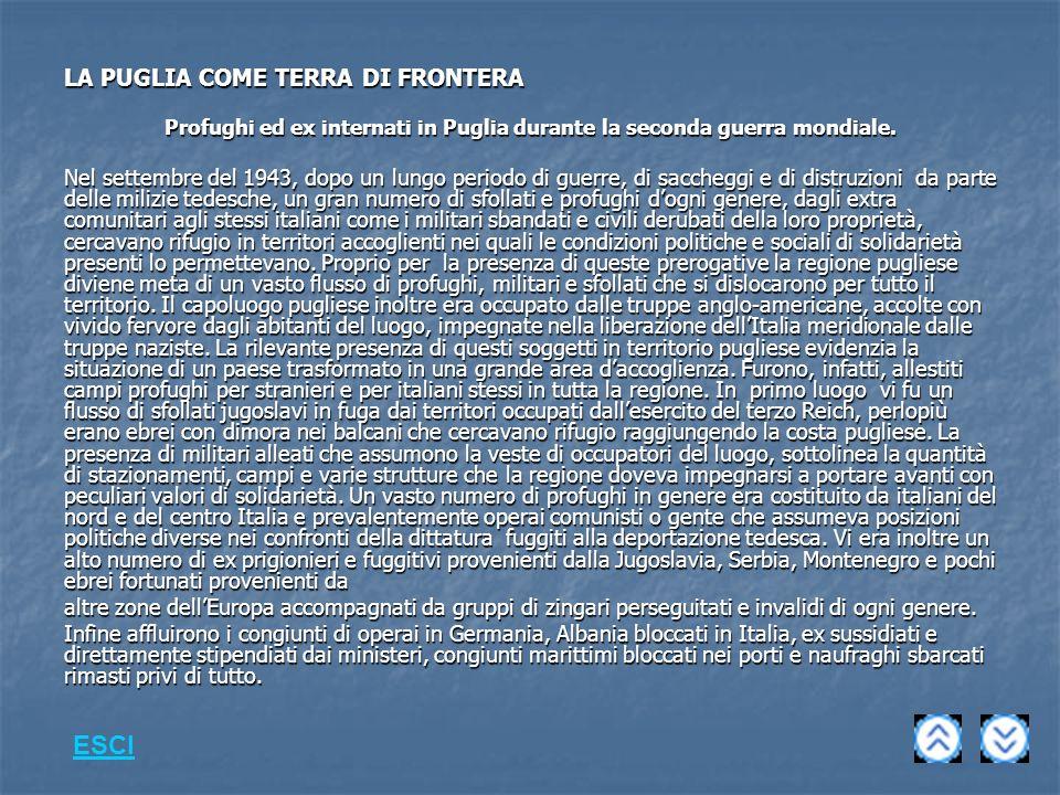 LA PUGLIA COME TERRA DI FRONTERA Profughi ed ex internati in Puglia durante la seconda guerra mondiale.