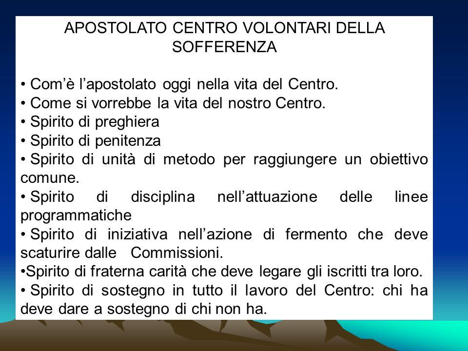 COMÈ LAPOSTOLATO OGGI NELLA VITA DEL CENTRO La posizione dellapostolato nelle varie diocesi è vitale soprattutto in proporzione della dedizione dei responsabili.