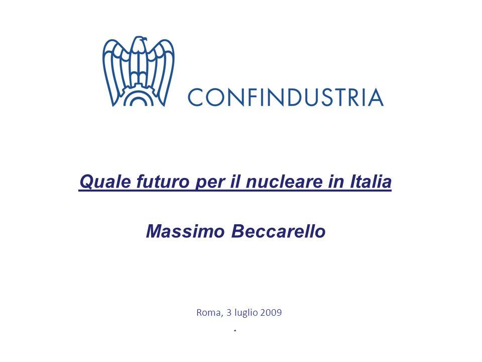 1 Quale futuro per il nucleare in Italia Massimo Beccarello. Roma, 3 luglio 2009