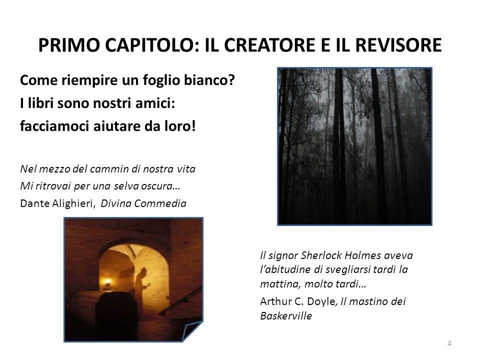 PRIMO CAPITOLO: IL CREATORE E IL REVISORE Come riempire un foglio bianco? I libri sono nostri amici: facciamoci aiutare da loro! Nel mezzo del cammin