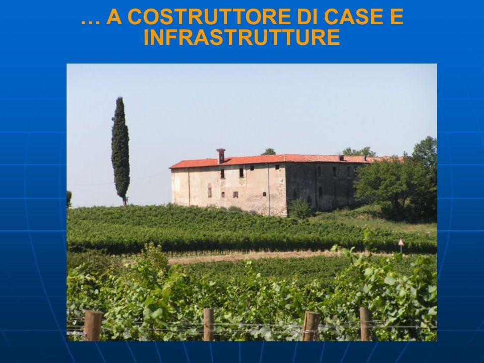 … A COSTRUTTORE DI CASE E INFRASTRUTTURE