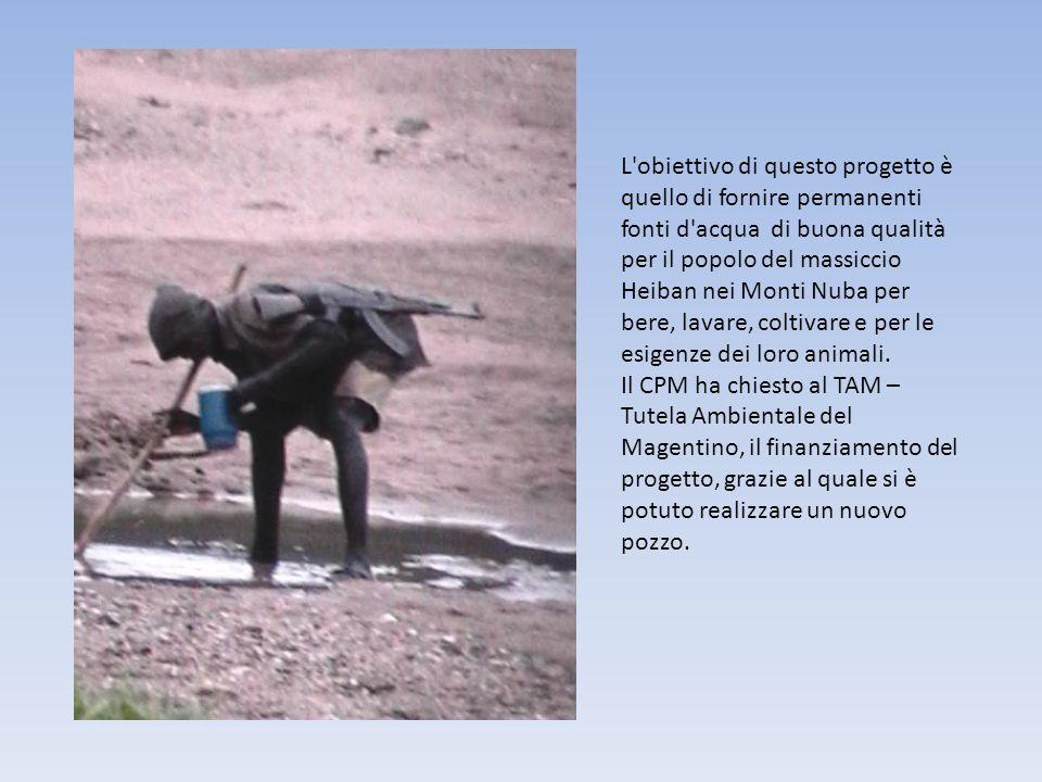 L obiettivo di questo progetto è quello di fornire permanenti fonti d acqua di buona qualità per il popolo del massiccio Heiban nei Monti Nuba per bere, lavare, coltivare e per le esigenze dei loro animali.