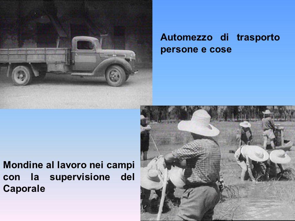Automezzo di trasporto persone e cose Mondine al lavoro nei campi con la supervisione del Caporale