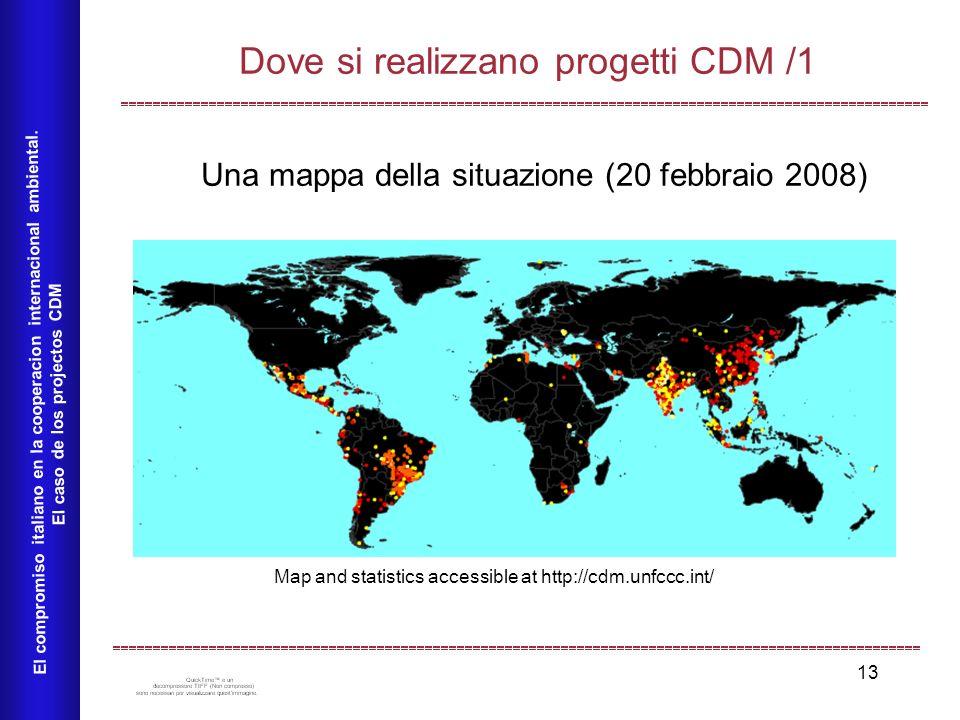 13 Dove si realizzano progetti CDM /1 El compromiso italiano en la cooperacion internacional ambiental. El caso de los projectos CDM Una mappa della s
