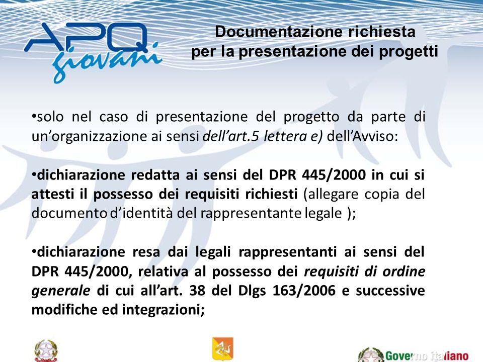solo nel caso di presentazione del progetto da parte di unorganizzazione ai sensi dellart.5 lettera e) dellAvviso: dichiarazione redatta ai sensi del