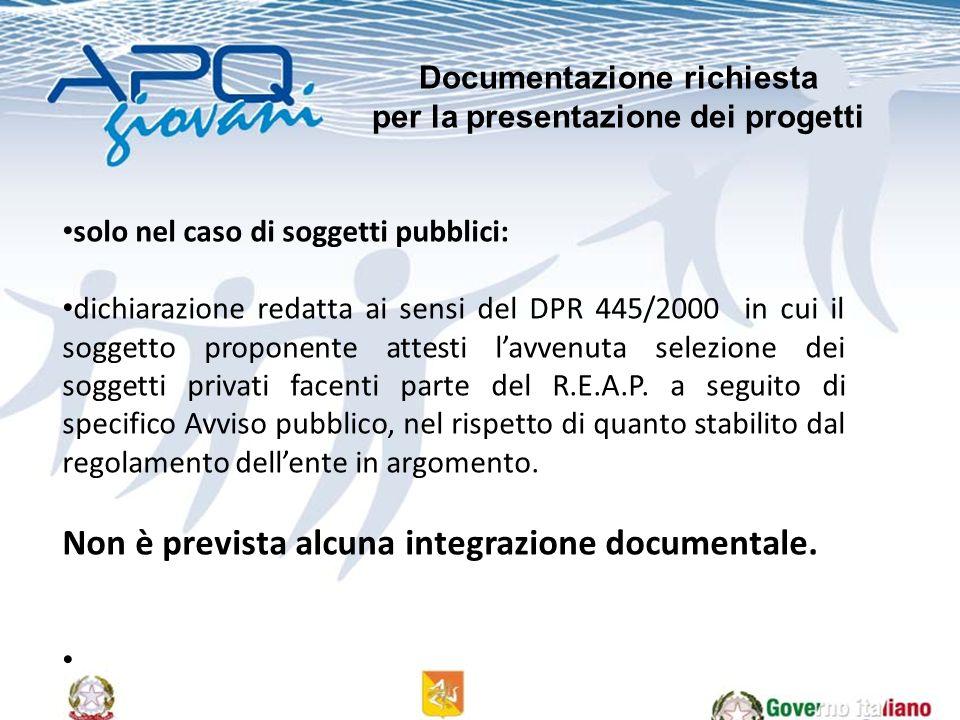 solo nel caso di soggetti pubblici: dichiarazione redatta ai sensi del DPR 445/2000 in cui il soggetto proponente attesti lavvenuta selezione dei sogg