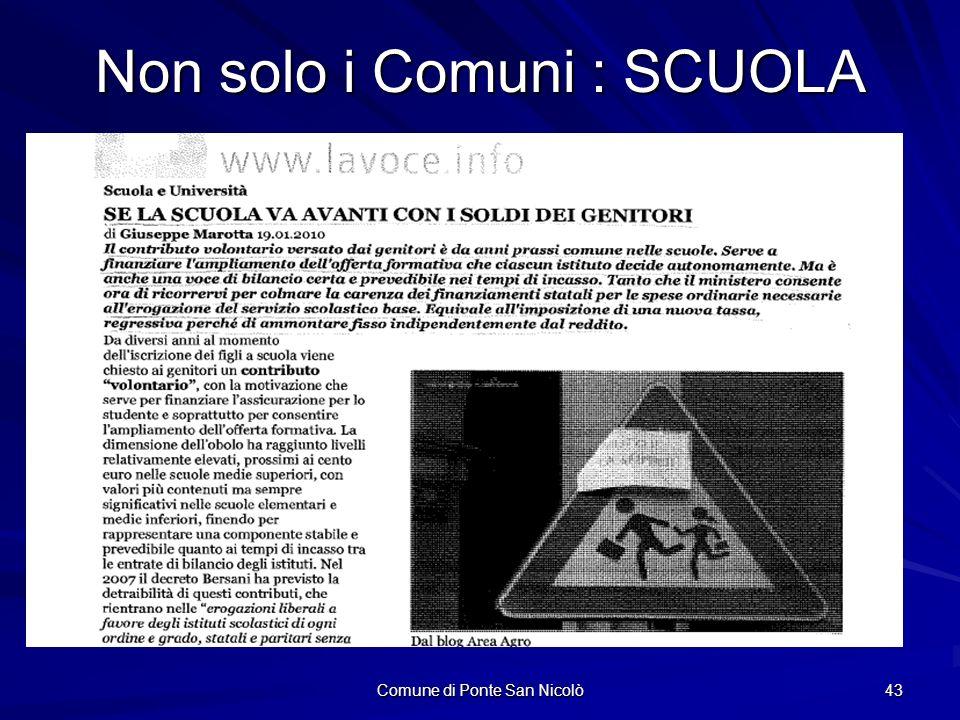 Comune di Ponte San Nicolò 43 Non solo i Comuni : SCUOLA