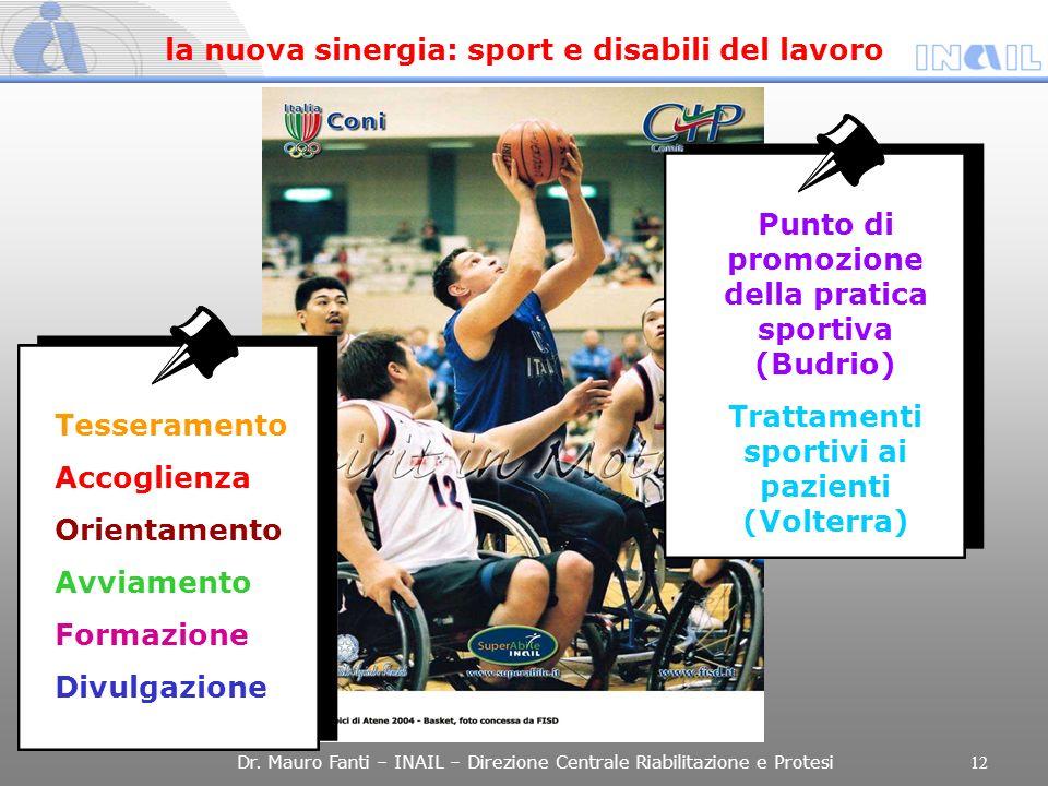 Dr. Mauro Fanti – INAIL – Direzione Centrale Riabilitazione e Protesi 12 la nuova sinergia: sport e disabili del lavoro Tesseramento Accoglienza Orien