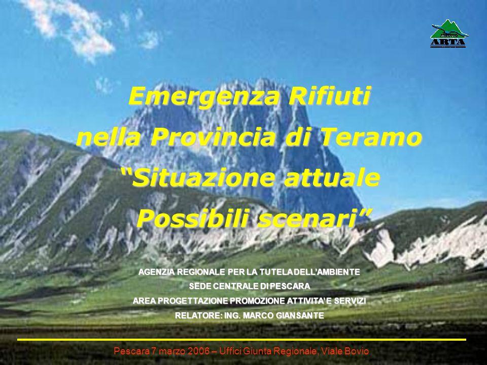 Emergenza Rifiuti nella Provincia di Teramo Situazione attuale Possibili scenari Pescara 7 marzo 2006 – Uffici Giunta Regionale, Viale Bovio AGENZIA R