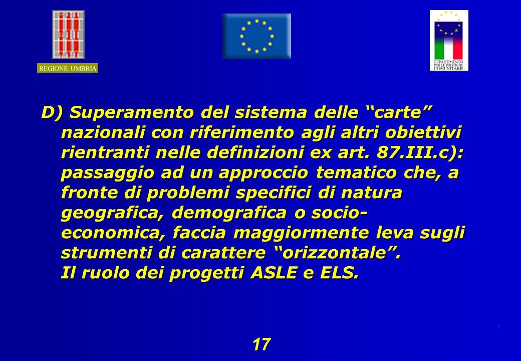 17 D) Superamento del sistema delle carte nazionali con riferimento agli altri obiettivi rientranti nelle definizioni ex art.