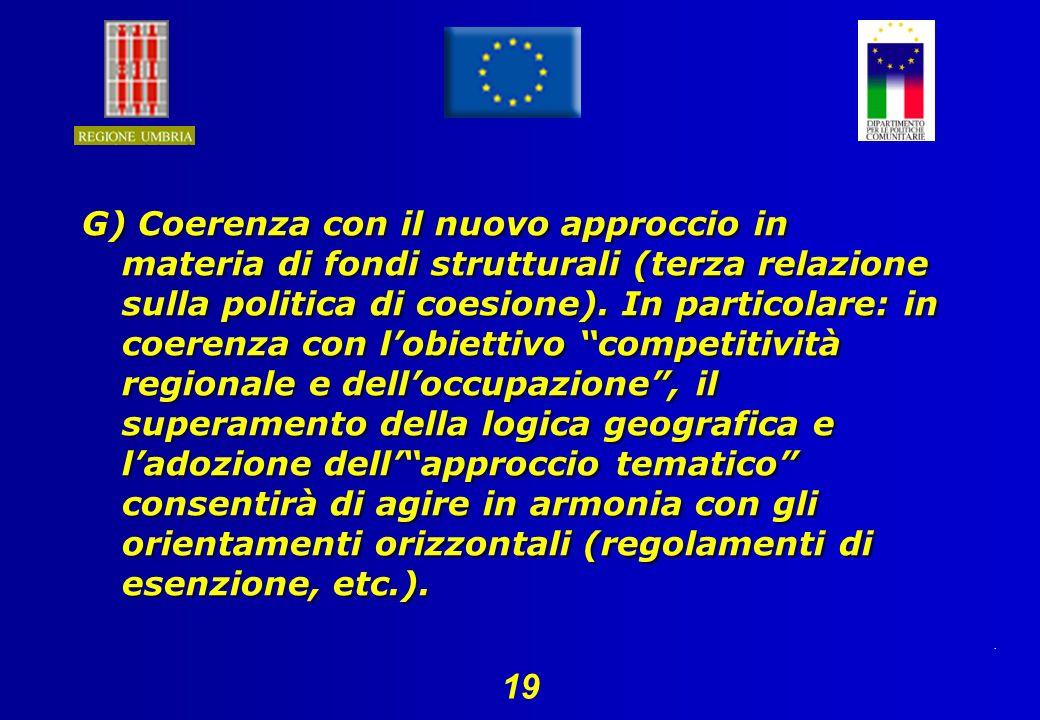 19 G) Coerenza con il nuovo approccio in materia di fondi strutturali (terza relazione sulla politica di coesione).