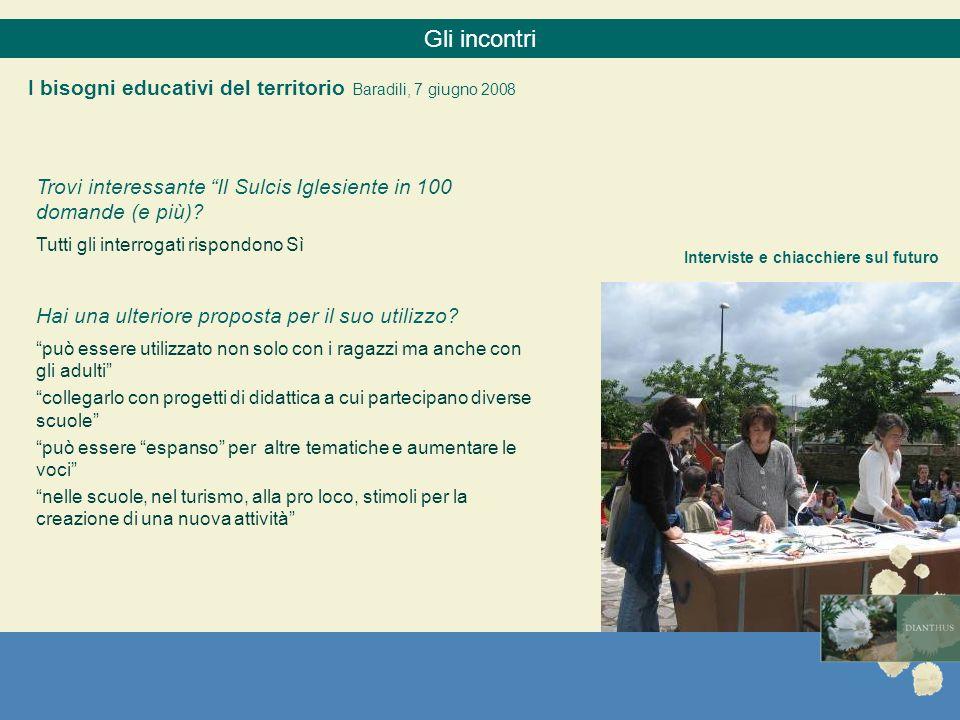 I bisogni educativi del territorio Baradili, 7 giugno 2008 Interviste e chiacchiere sul futuro Trovi interessante Il Sulcis Iglesiente in 100 domande